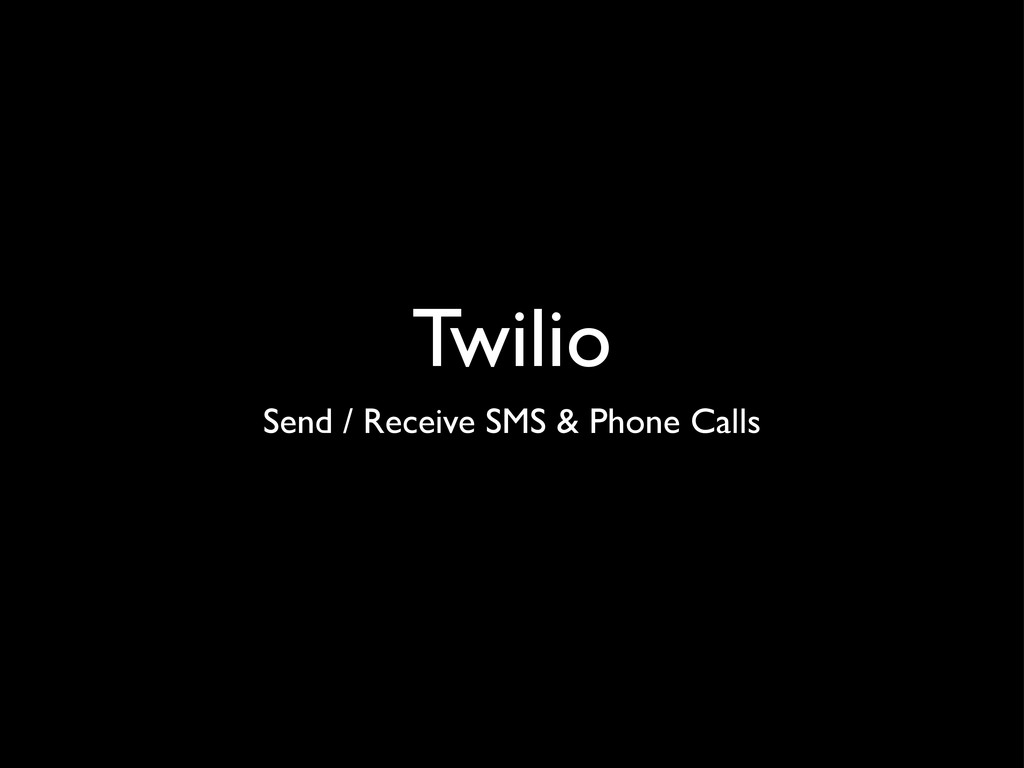 Twilio Send / Receive SMS & Phone Calls