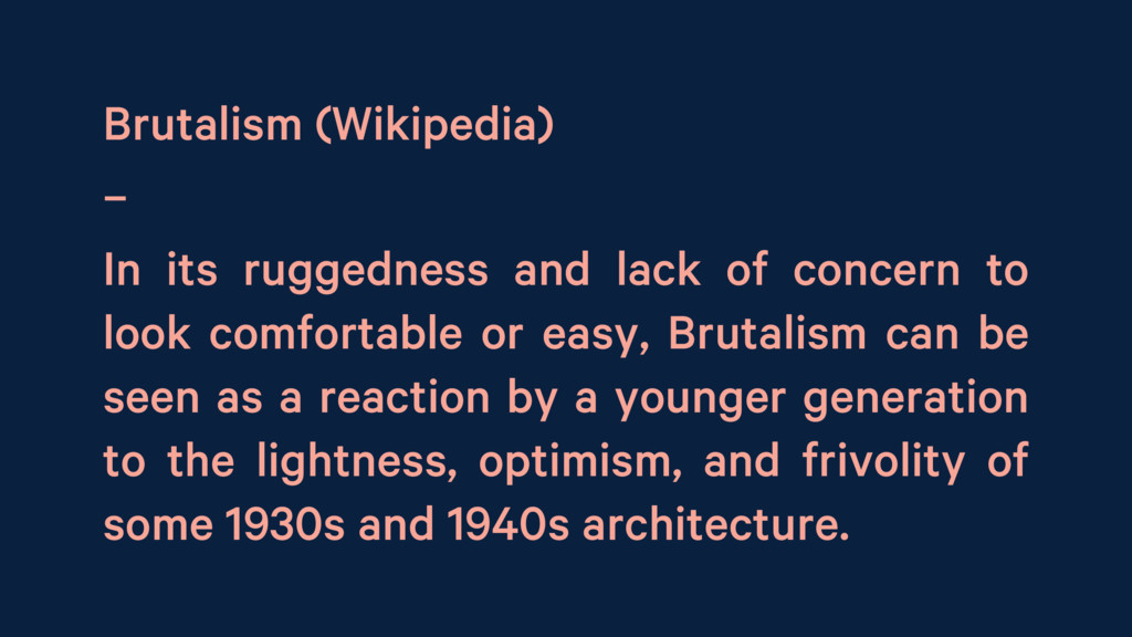 Brutalism (Wikipedia) – In its ruggedness and l...