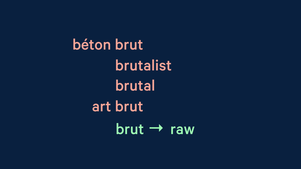 béton brut brutalist brutal art brut brut → raw