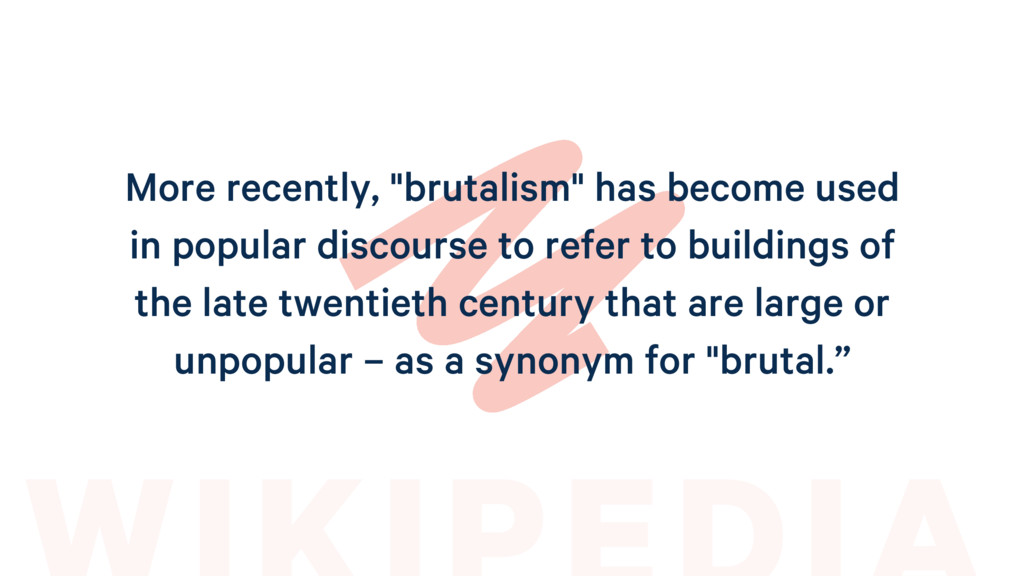 """More recently, """"brutalism"""" has become used in p..."""