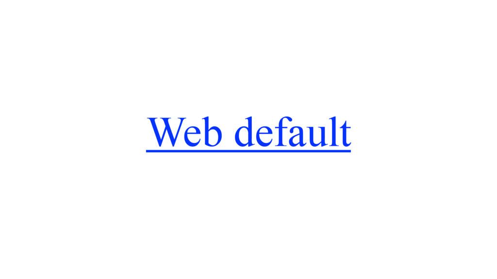 Web default