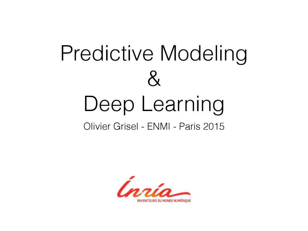 Predictive Modeling & Deep Learning Olivier Gri...
