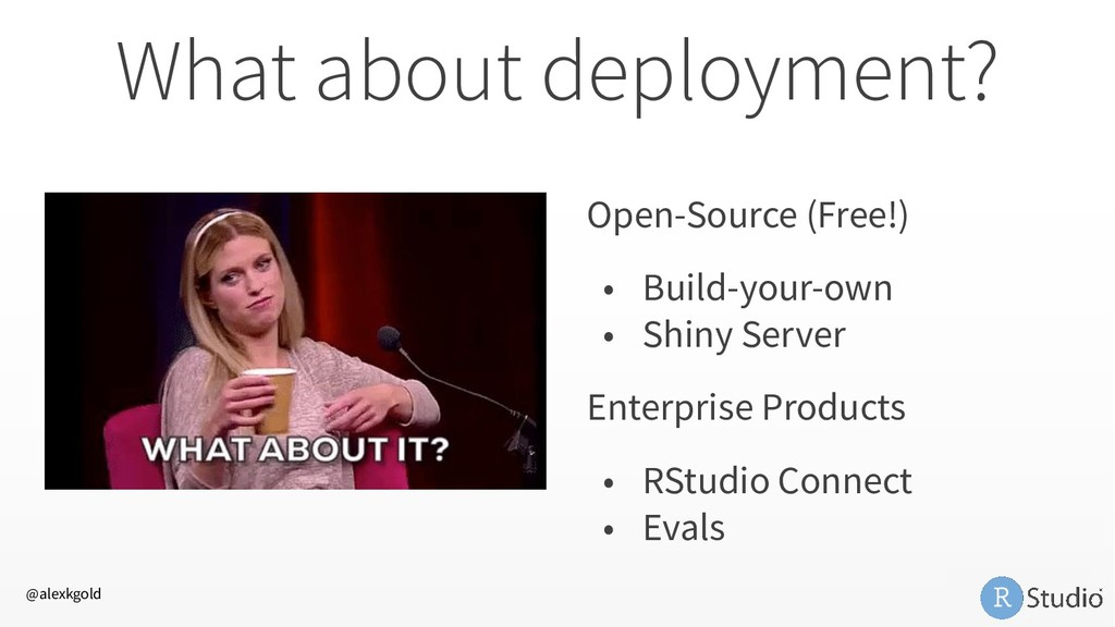 What about deployment? Open-Source (Free!) • Bu...