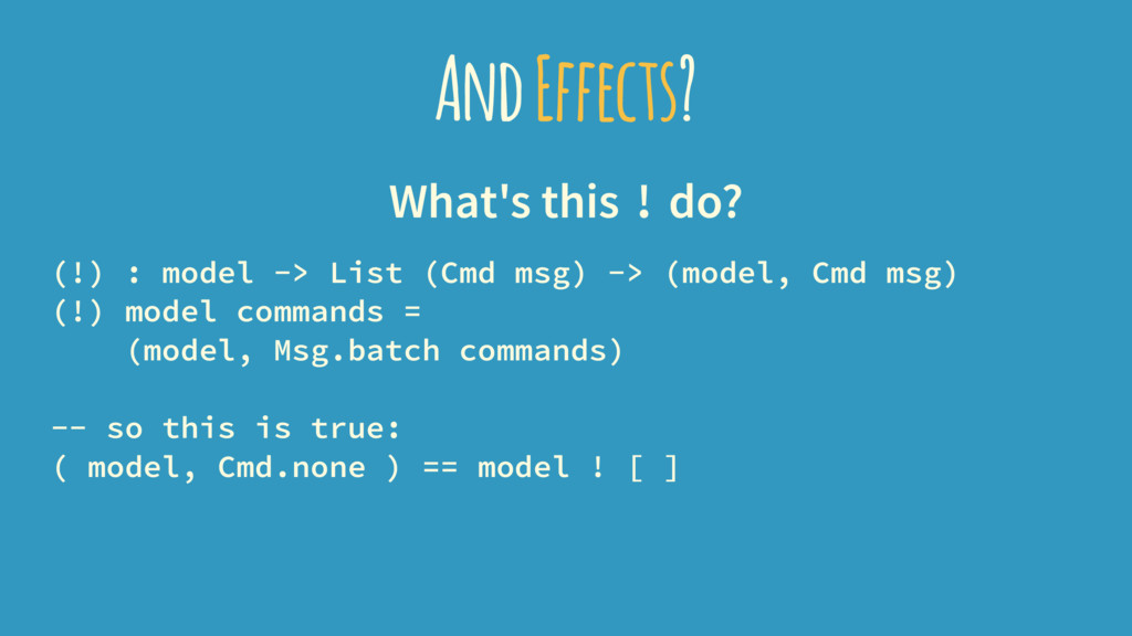 And Effects? What's this ! do? (!) : model -> L...