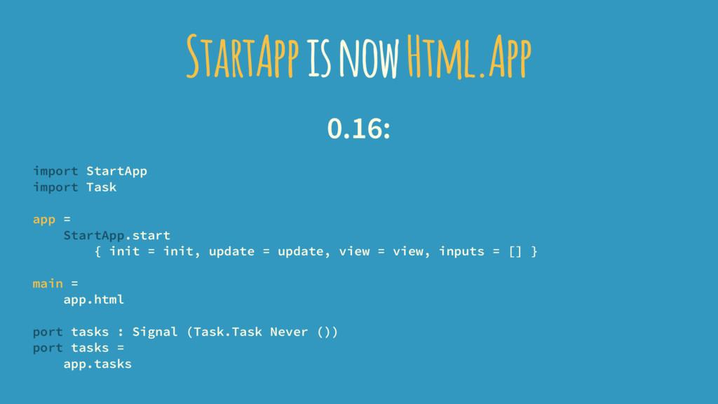 StartApp is now Html.App 0.16: import StartApp ...