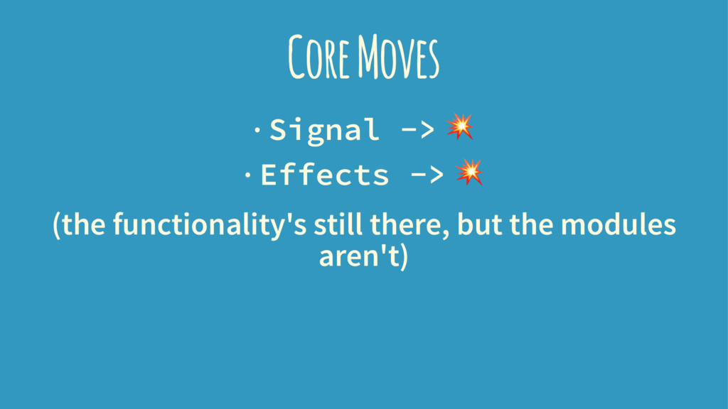 Core Moves · Signal -> ! · Effects -> ! (the fu...