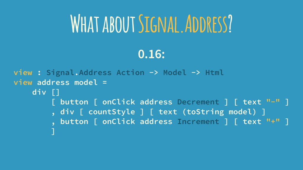 What about Signal.Address? 0.16: view : Signal....