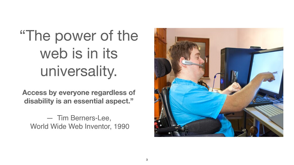 """""""The power of the web is in its universality. ..."""