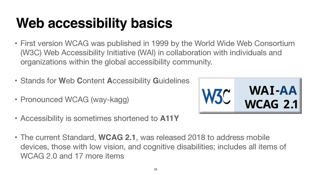• First version WCAG was published in 1999 by t...