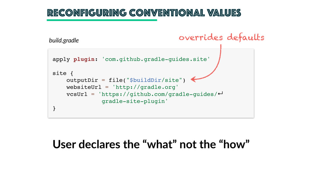 reconfiguring conventional values build.gradle ...