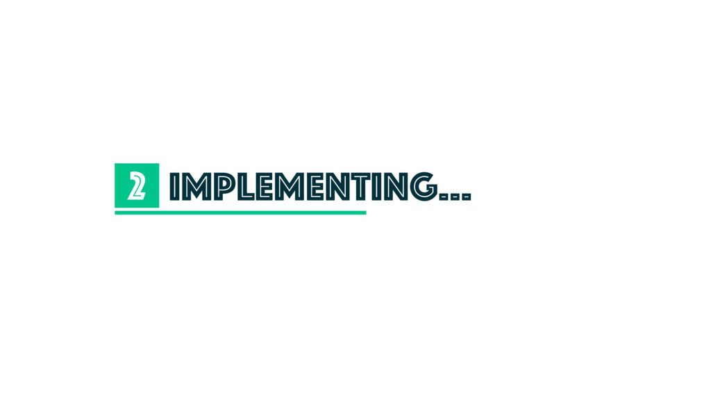 implementing… 2
