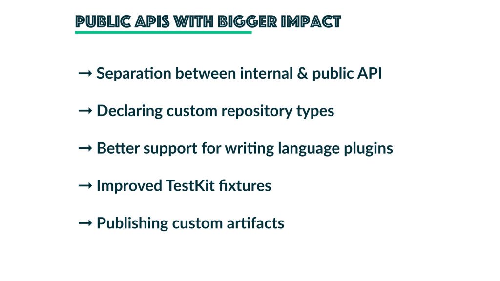 public apis with bigger impact ➞ Separa'on betw...