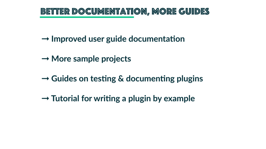 better documentation, more guides ➞ Improved us...