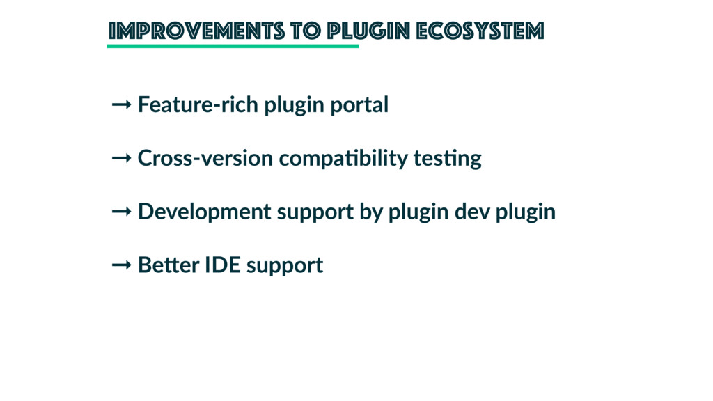 improvements to Plugin Ecosystem ➞ Feature-rich...