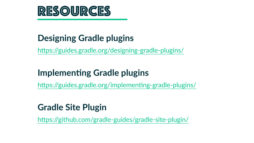 Resources Designing Gradle plugins h2ps:/ /guid...