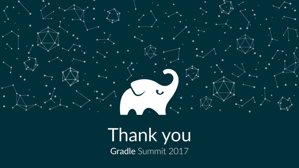 w Thank you Gradle Summit 2017