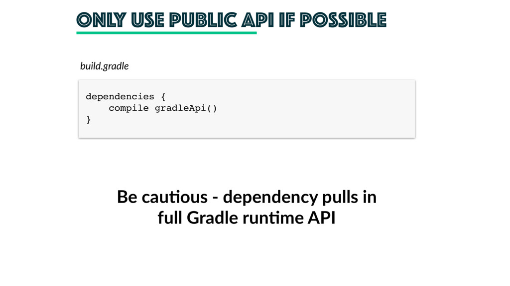 Only use public API if possible build.gradle de...