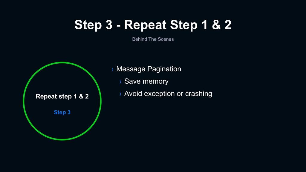 Step 3 - Repeat Step 1 & 2 Step 3 Repeat step 1...