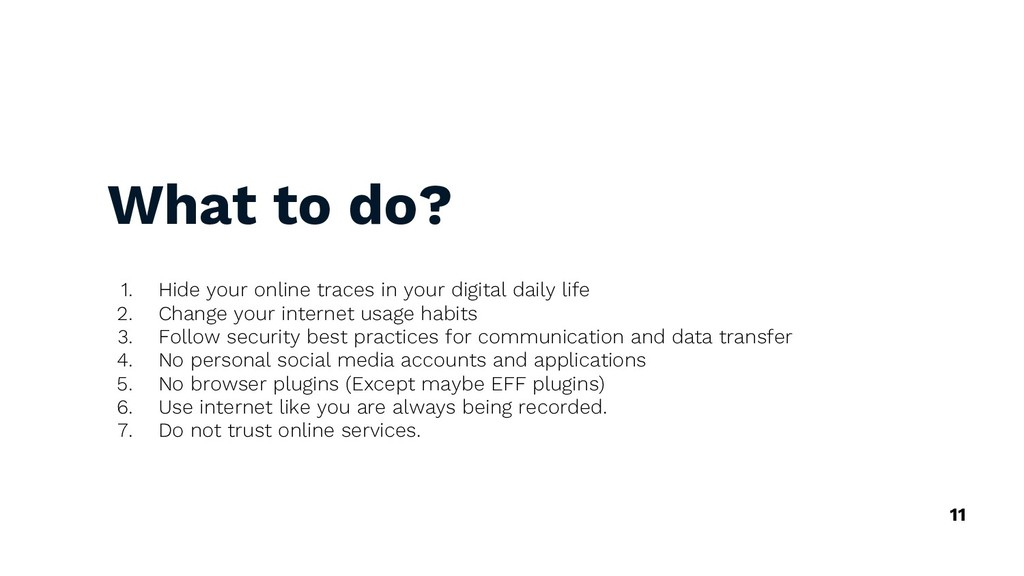 What to do? 1. Hide your online traces in your ...