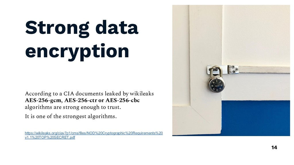 Strong data encryption According to a CIA docum...