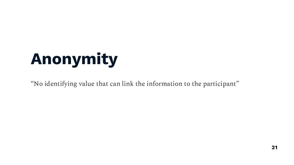 "Anonymity ""No identifying value that can link t..."