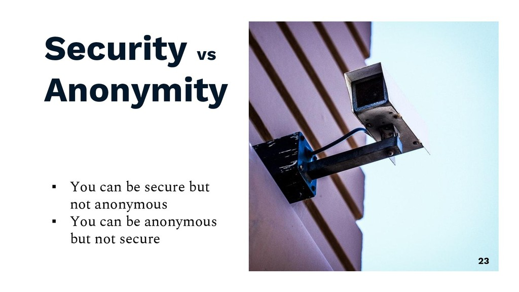 Security vs Anonymity ▪ You can be secure but n...