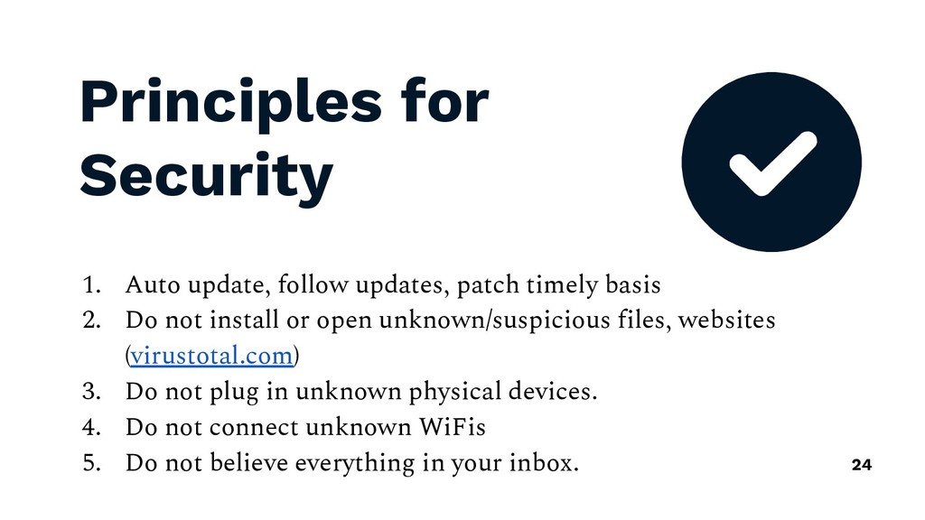 Principles for Security 1. Auto update, follow ...