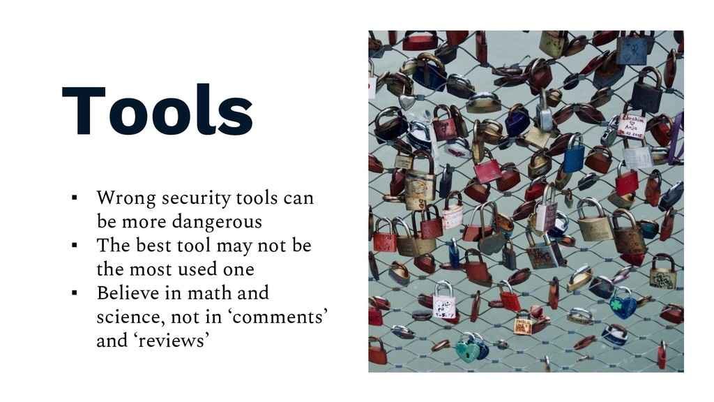 Tools ▪ Wrong security tools can be more danger...