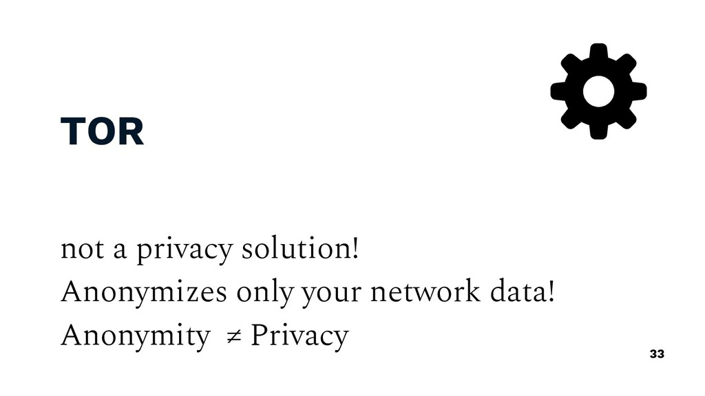 TOR not a privacy solution! Anonymizes only you...
