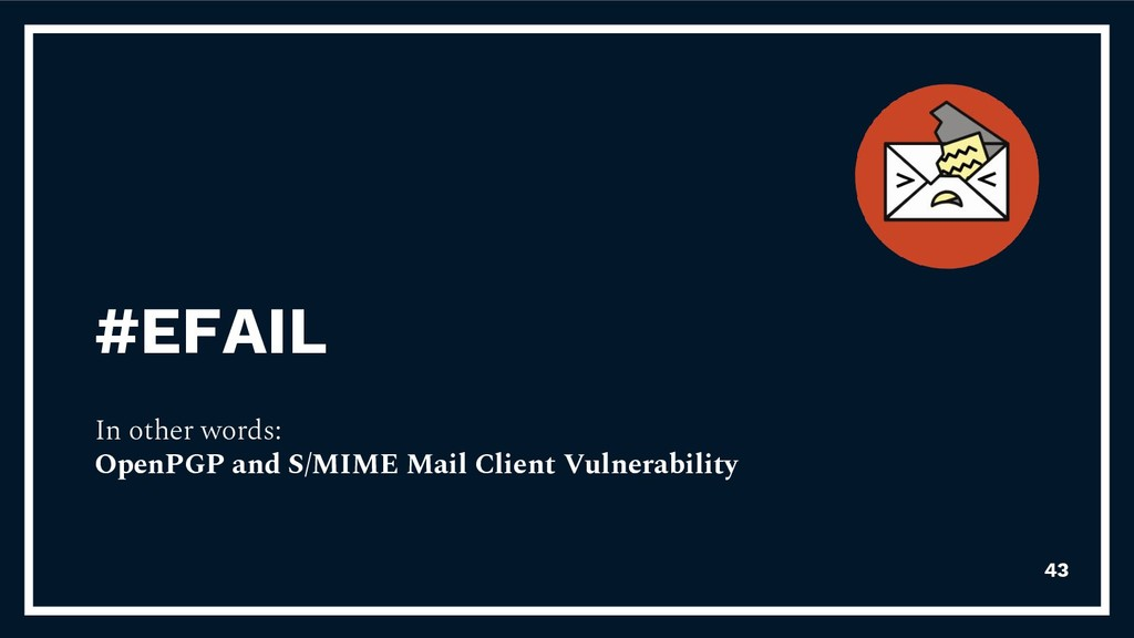 #EFAIL In other words: OpenPGP and S/MIME Mail ...