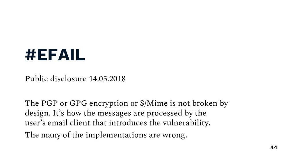 #EFAIL Public disclosure 14.05.2018 The PGP or ...