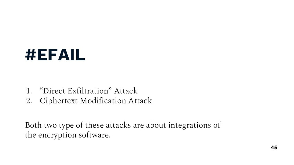 "#EFAIL 1. ""Direct Exfiltration"" Attack 2. Ciphe..."