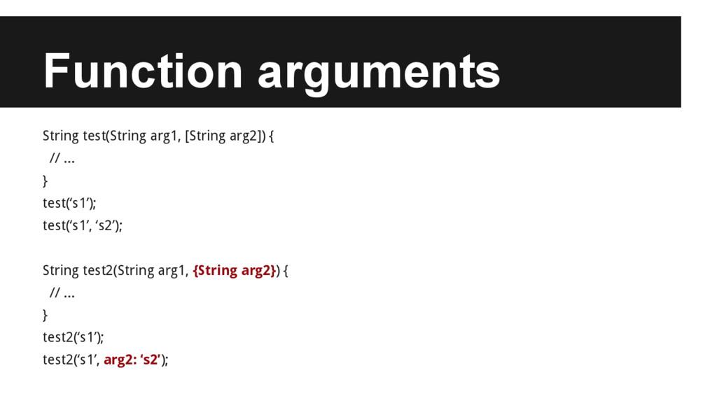 Function arguments String test(String arg1, [St...