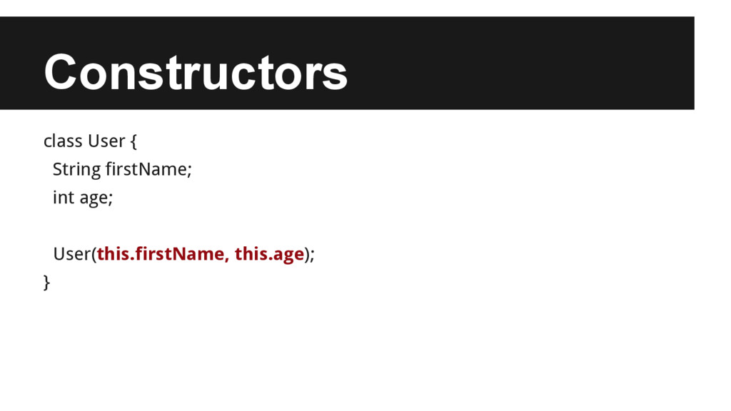 Constructors class User { String firstName; int...