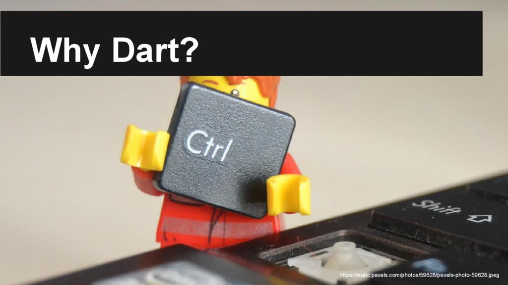 Why Dart? https://static.pexels.com/photos/5962...