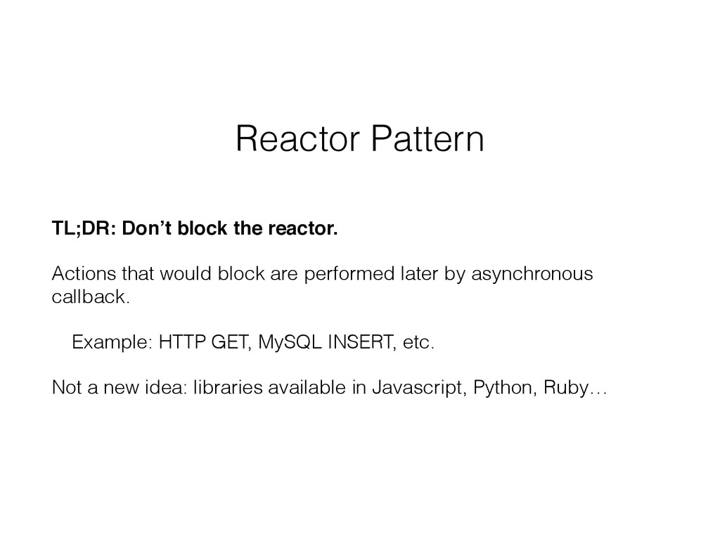 Reactor Pattern TL;DR: Don't block the reactor....