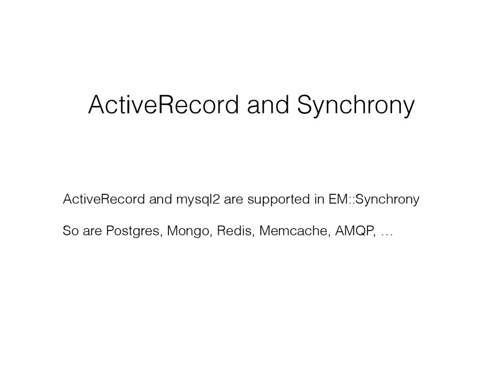 ActiveRecord and Synchrony ActiveRecord and mys...