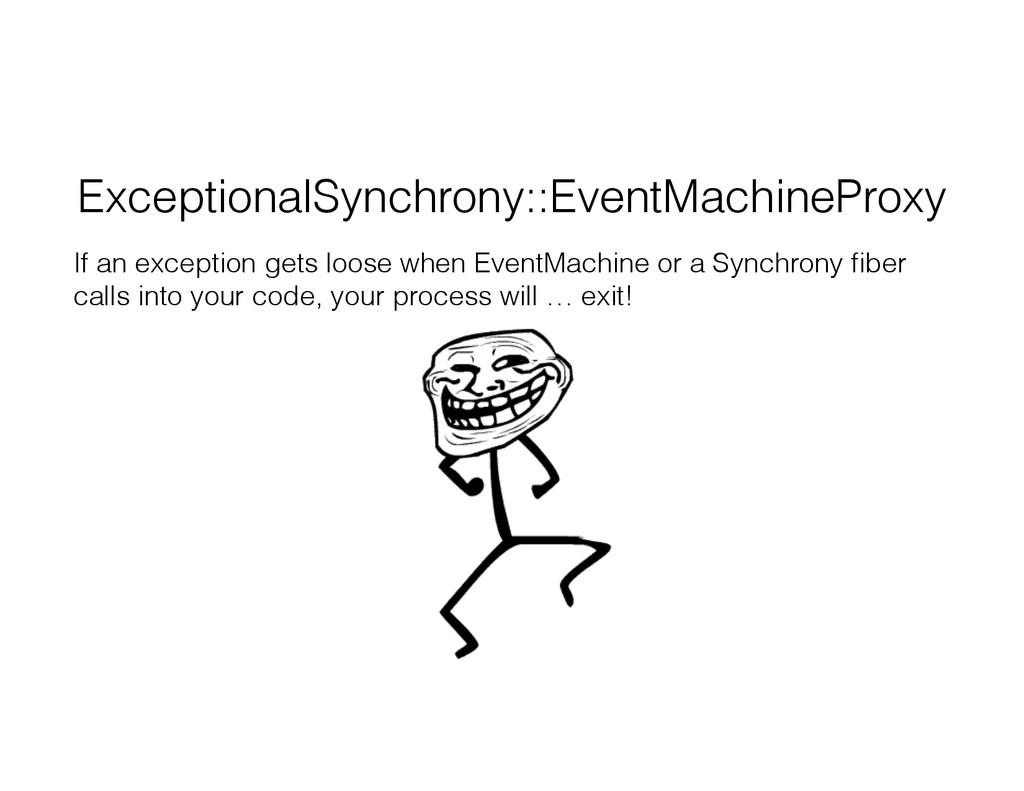 ExceptionalSynchrony::EventMachineProxy If an e...