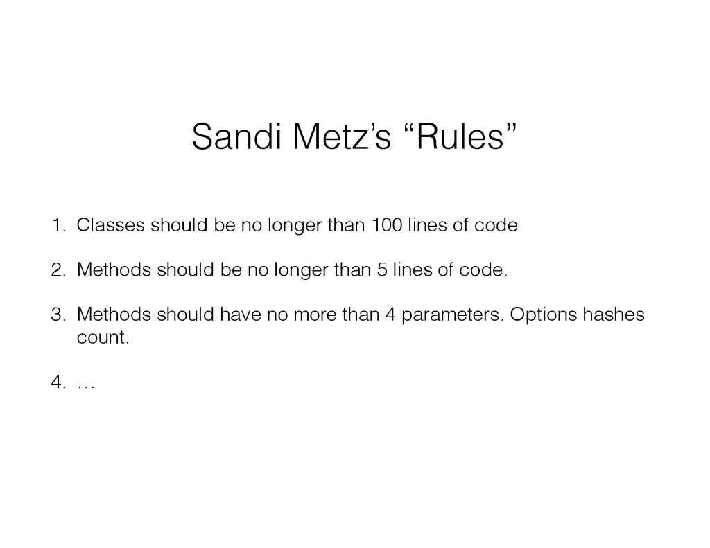 "Sandi Metz's ""Rules"" 1. Classes should be no lo..."