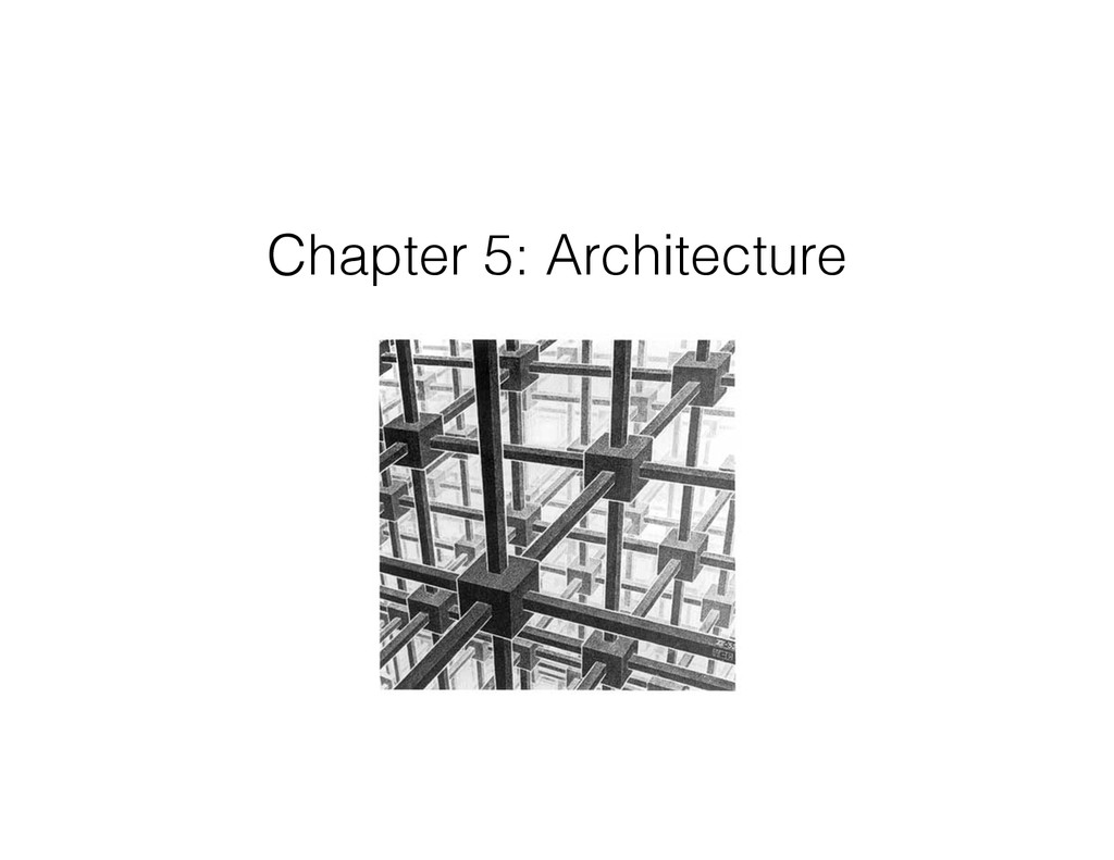 Chapter 5: Architecture