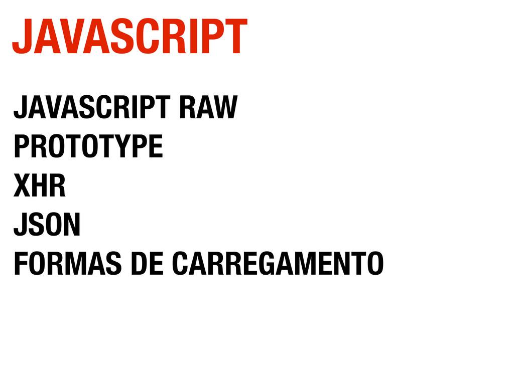 JAVASCRIPT RAW PROTOTYPE XHR JSON FORMAS DE CAR...