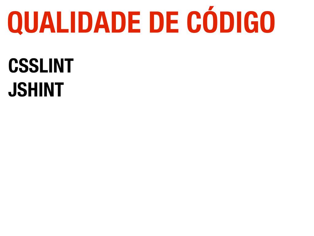 CSSLINT JSHINT QUALIDADE DE CÓDIGO