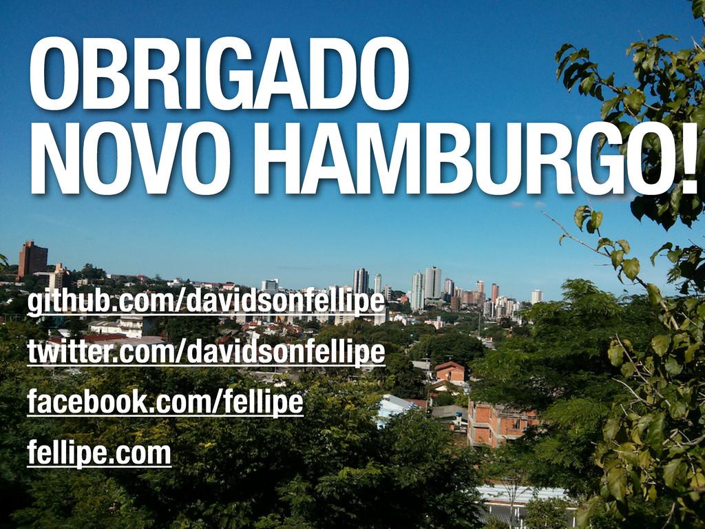 OBRIGADO NOVO HAMBURGO! github.com/davidsonfell...
