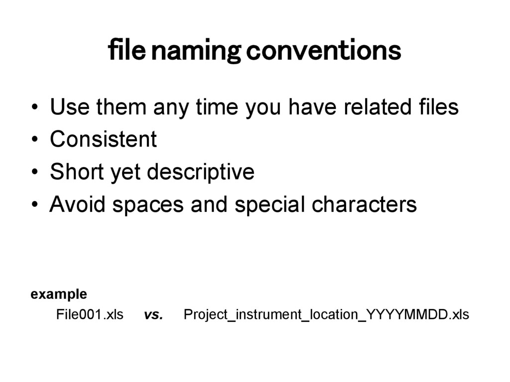 file naming conventions! •  Use them any time y...