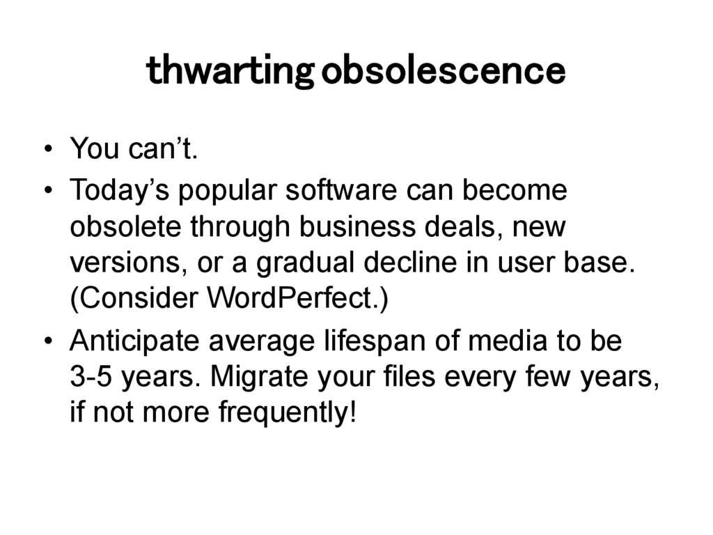 thwarting obsolescence! •  You can't. •  Today'...
