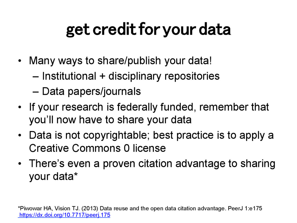 get credit for your data! •  Many ways to share...