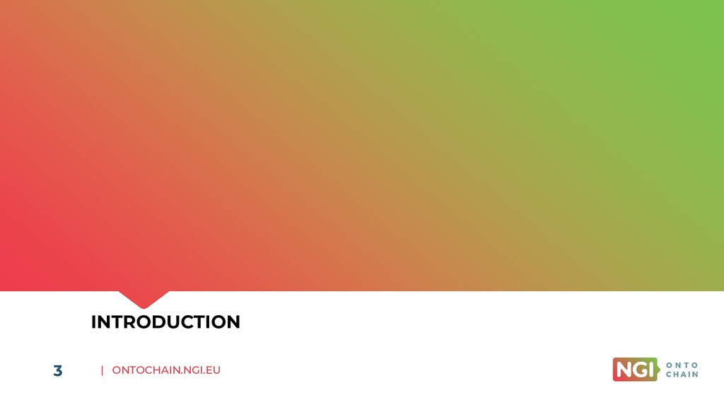 | ONTOCHAIN.NGI.EU 3 INTRODUCTION 3