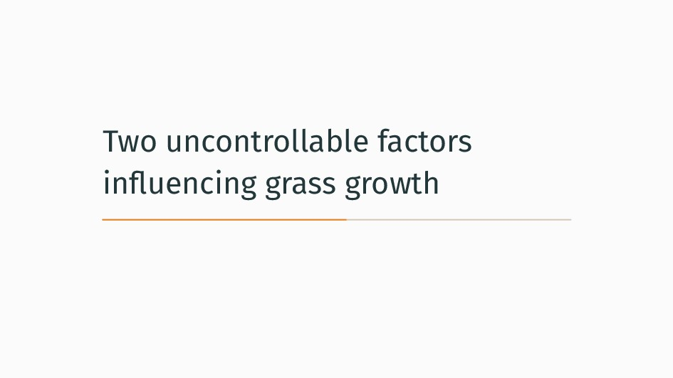 Two uncontrollable factors influencing grass gro...