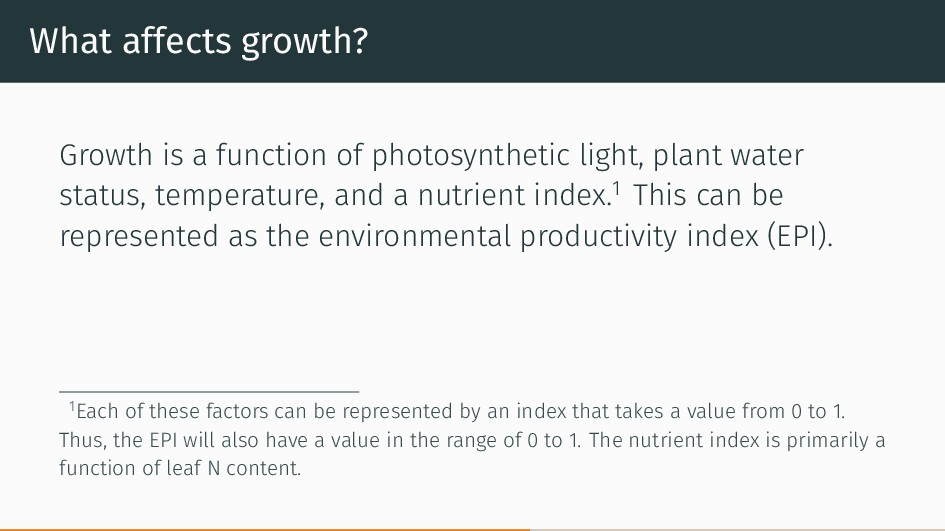 What affects growth? Growth is a function of ph...