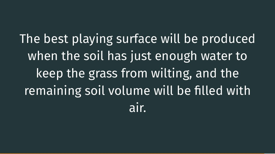 The best playing surface will be produced when ...